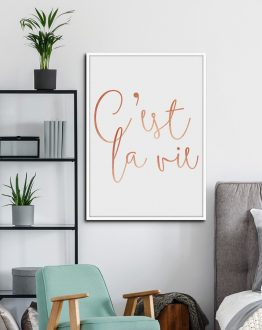 Shop C'est La Vie, Rose Gold Typography Quote Minimal Art Print by artist Uma Gokhale 83 Oranges unique wall art & home decor